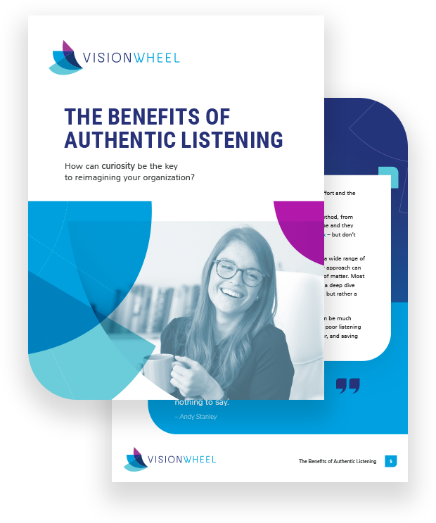 """This image displays the title page for the white paper called """"The Benefits of Authentic Listening: How can curiosity be the key to reimagining your organization?"""""""